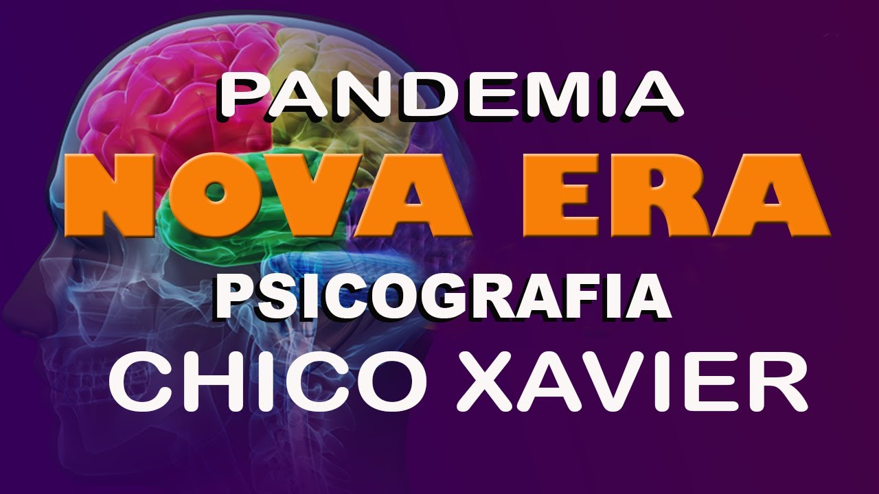 PANDEMIA NOVA ERA PSICOGRAFIA - CHICO XAVIER
