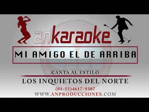 Mi Amigo el de Arriba - Los Inquietos del Norte -Karaoke