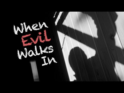 Beyond Today -- When Evil Walks In