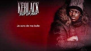 Keblack - Tout va bien (vidéo Lyrics)