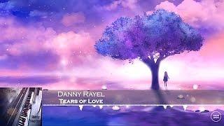 Danny Rayel - Tears of Love [HD 1080p]