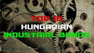 TOP 10 Hungarian Industrial Bands