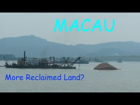 Macau: More Reclaimed Land Projects? 澳門 .