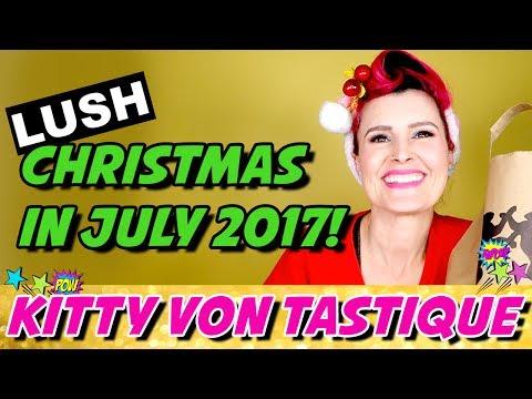 LUSH CHRISTMAS IN JULY FULL RANGE REVIEW, HAUL & DEMO 2017 - KITTY VON TASTIQUE