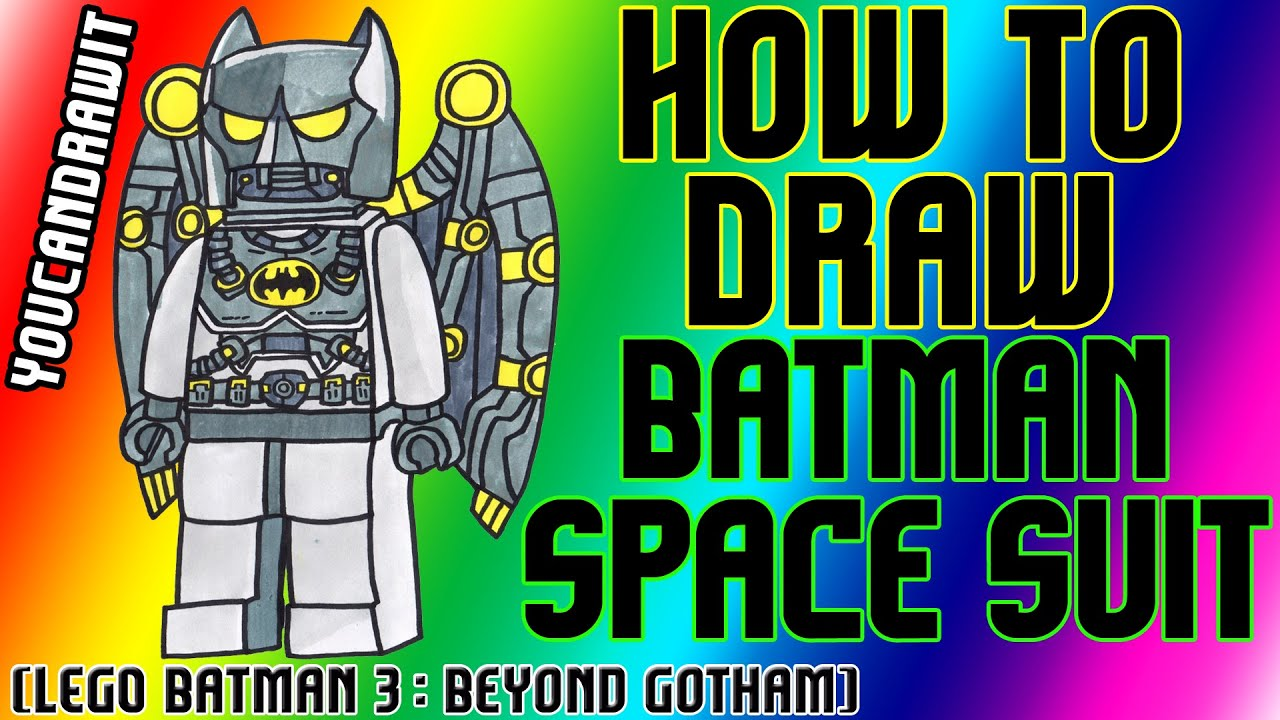 how to draw batman space suit from lego batman 3 beyond gotham youcandrawit 1080p hd
