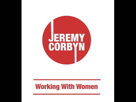 "Jeremy Corbyn's ""Working With Women"""
