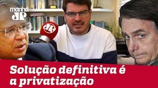 Bolsonaro deve escutar Paulo Guedes e privatizar | #RodrigoConstantino