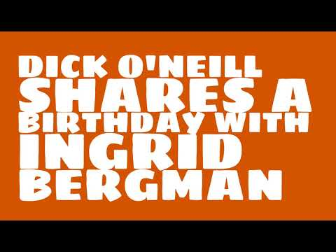 Who does Dick O'Neill share a birthday with?