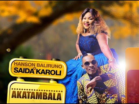 Akatambala - Hanson Baliruno & Saida Karoli (new audio 2018)