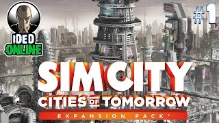 Simcity - Cities of Tomorrow - EP1 - Getting started and picking your city