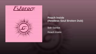 Reach Inside (Restless Soul Broken Dub)
