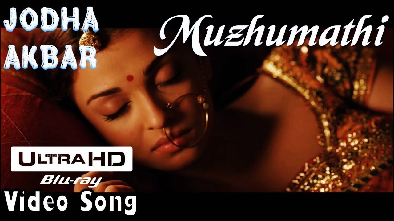 Download Muzhumathi   Jodha Akbar UHD Video Song + HD Audio   Hrithik Roshan,Aishwarya Rai   A.R.Rahman