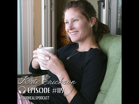 Food Heals Podcast #119 EOFire's Kate Erickson on Building Systems in Your Business to Create the Li