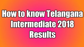 How to know Telangana Intermediate 2018 Results by Mukkani Brothers