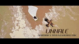 UNNALE - MANITHAN | THYIVYA KALAISELVAN - (OFFICIAL MUSIC VIDEO)