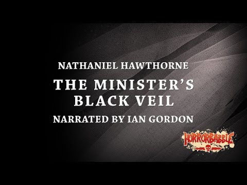 """""""The Minister's Black Veil"""" by Nathaniel Hawthorne (Narrated by Ian Gordon)"""