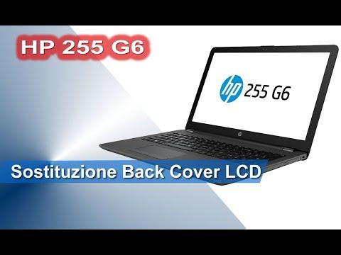 HP 255 G6 smontaggio e sostituzione coperchio scocca superiore back cover LCD