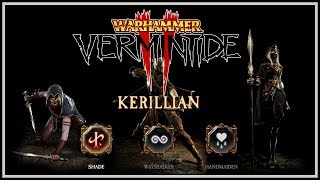 [Vermintide 2] Kerillian Guide - Skills & Weapons For Shade, Waystalker, & Handmaiden