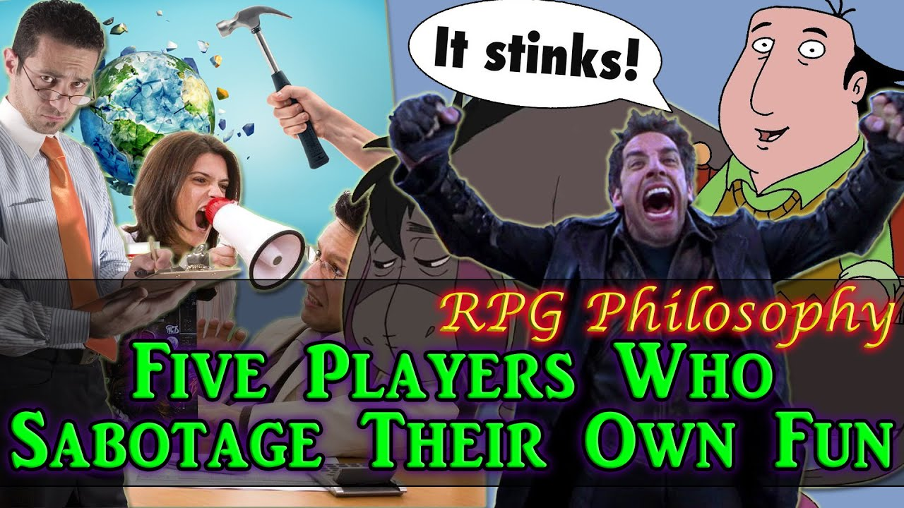 Five Players Who Sabotage Their Own Fun - RPG Philosophy