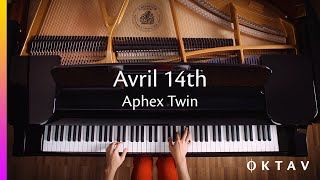 Aphex Twin - Avril 14th (Piano Solo)