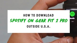 How to Download Spotify on Samsung Gear Fit2 Pro Outside US | International