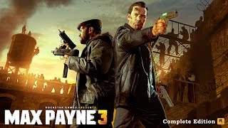 Max Payne 3 Complete Edition Gameplay [PC]