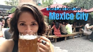The Best CRAFT BEER in Mexico City! | What to do in Mexico City