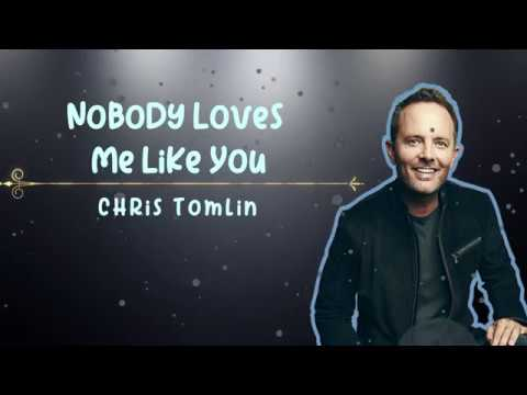 Image result for chris tomlin nobody loves me like you