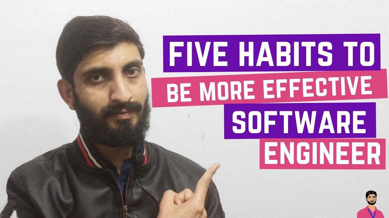 5 Habits to be Highly Effective and Successful Software Developer   Hindi/Urdu