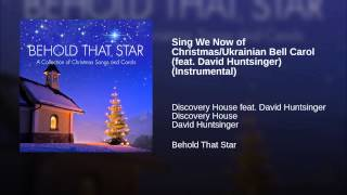 Sing We Now of Christmas/Ukrainian Bell Carol (feat. David Huntsinger) (Instrumental) Thumbnail