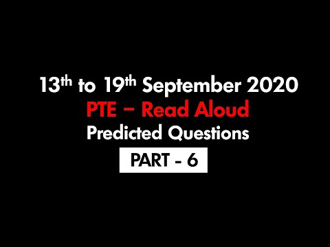 PTE  READ ALOUD (PART-6) | 13TH SEPTEMBER TO 19TH SEPTEMBER 2020 : PREDICTED QUESTIONS