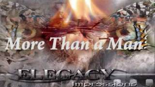 Watch Elegacy More Than A Man video