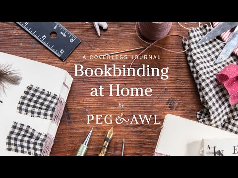 Bookbinding At Home: Stitching A Coverless Journal | Tutorial By Peg And Awl
