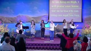 Mọi Suy Tôn Thuộc Vua - Living God Church Worship 03-06-2016