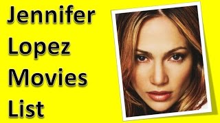 Jennifer Lopez Movies List
