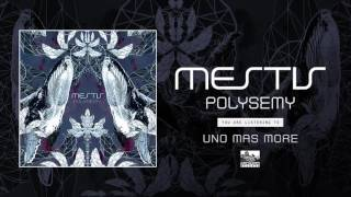 Mestis - Uno Mas More