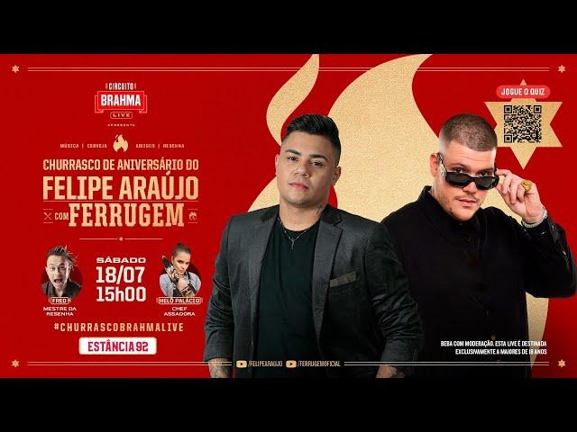 #ChurrascoBrahmaLive com Felipe Araújo e Ferrugem - Felipe Araújo