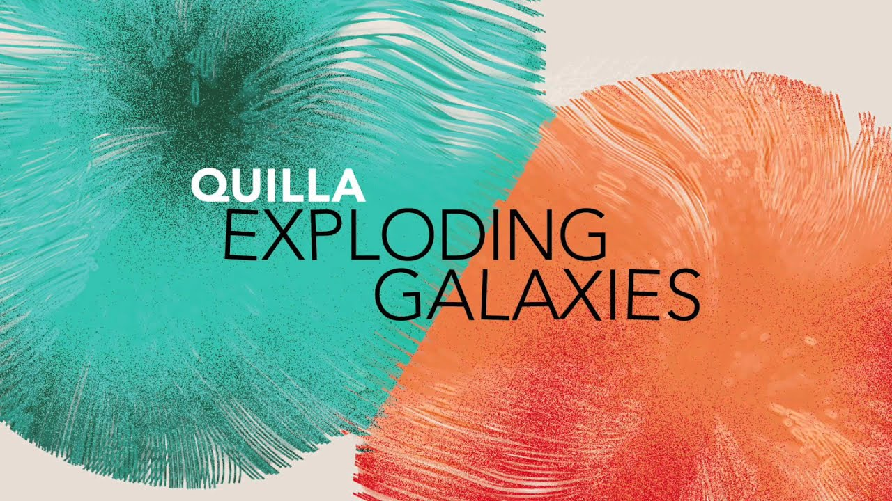 Quilla - Exploding Galaxies - YouTube