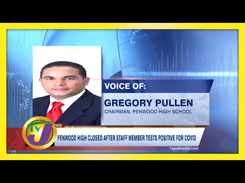 Penwood High in Jamaica Closed After a Staff Tested Positive for Covid   TVJ News