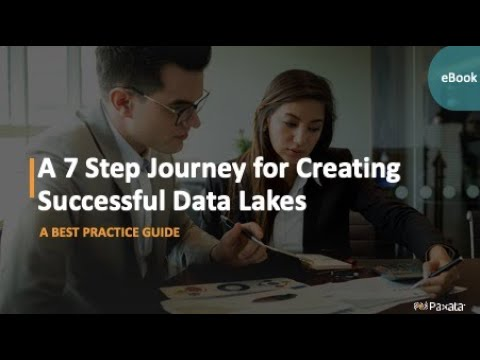 eBook: A 7 Step Journey for Creating Successful Data Lakes - Best Practice Guide (Paxata)