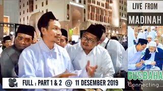 ⭕️ gus baha' - part 1 & 2 live (11 des 2019 ) dari masjid nabawy madinah   video : shofi yullah