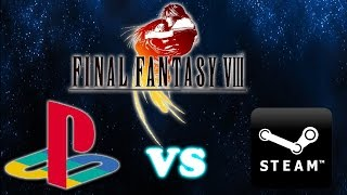 [Battle of the Ports] - Final Fantasy VIII Playstation Vs PC(Steam)