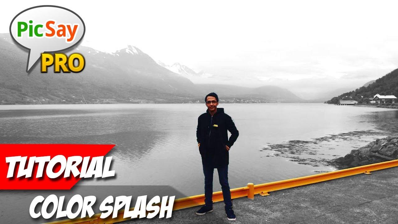 Cara Membuat Color Splash Picsay Pro Tutorial Youtube