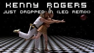 Kenny Rogers - Just Dropped In (Leo Remix)