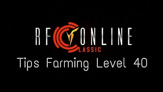 Farming Tips Level 40 - RF Classic