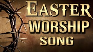 Best Easter Worship Songs 2021 Collection    Greatest Jesus Songs Of All Time    HE is RISEN