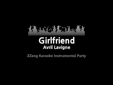 Avril Lavigne-Girlfriend (Instrumental) [ZZang KARAOKE]