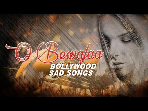 O Bewafaa Bollywood Sad Songs (Audio)...