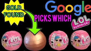 Google Controls Which Toy  LOL Surprise RARE Gold FOUND!!!!