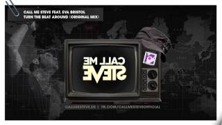 Call Me Steve ft. Eva Bristol - Turn The Beat Around (Original Mix)